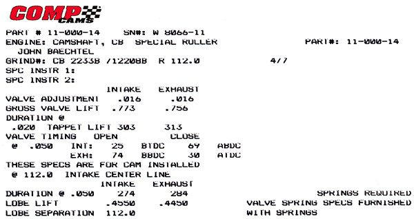 Cam card nomenclature includes the part number and serial number on line one. Line two indicates the engine family and a special custom roller cam. Line three is the customer name and line four is the grind number. In this case the grind number indicates a 2233 intake lobe and a 2208 exhaust lobe on 112-degree centers per Comp's Master Lobe Catalog. The valve adjustment and gross lift are shown next and then the advertised duration for the .020-inch lift-checking spec. Below that you see the actual timing figures for .050-inch lift. At the bottom is the duration at .050-inch lift, the actual cam rise or lobe lift, and the lobe separation angle. The 4/7 at the upper right indicates that the cam is ground for a 4/7 swap in the standard Chevy firing order. The 11 in the part number specifies a big-block Chevy, the 000 indicates a custom grind, and the -14 denotes core type and price code.